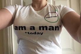 I am a man today